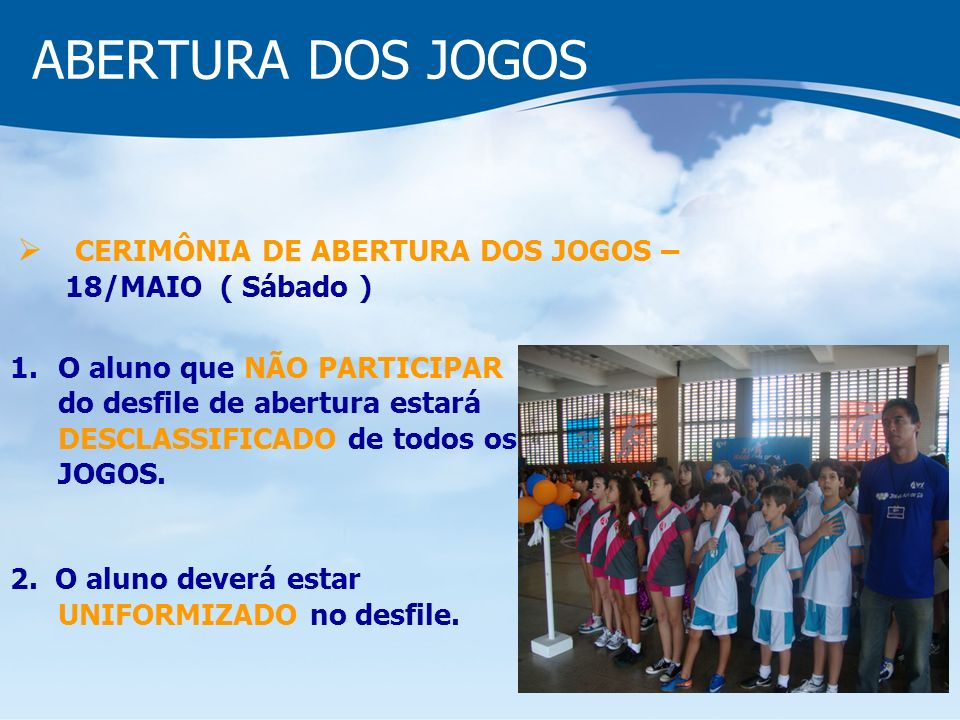 ABERTURA DOS JOGOS CERIMÔNIA DE ABERTURA DOS JOGOS – 18/MAIO ( Sábado )