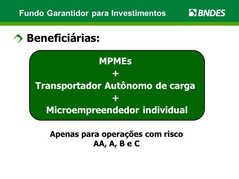 Beneficiárias: MPMEs + Transportador Autônomo de carga