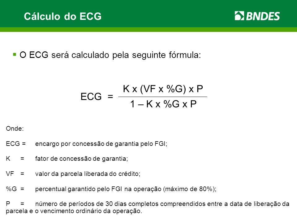 Cálculo do ECG K x (VF x %G) x P ECG = 1 – K x %G x P