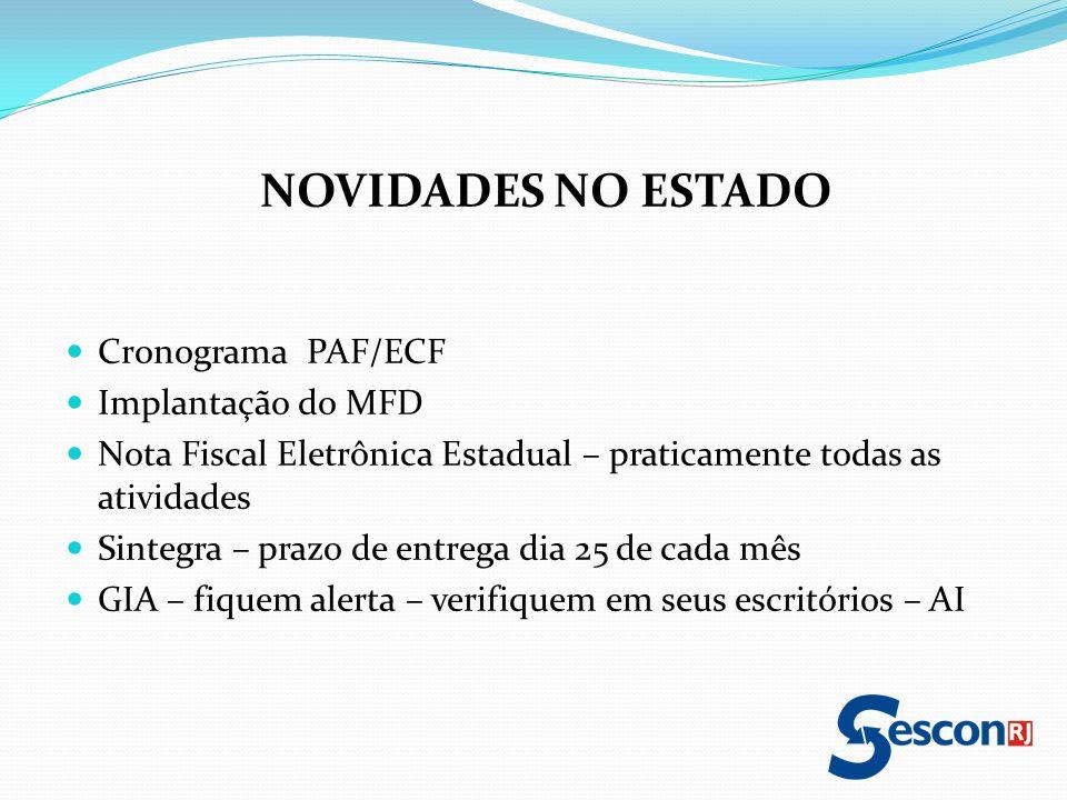 NOVIDADES NO ESTADO Cronograma PAF/ECF Implantação do MFD