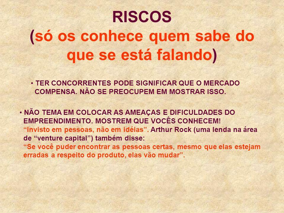RISCOS (só os conhece quem sabe do que se está falando)