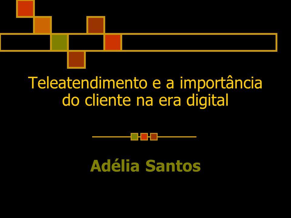 Teleatendimento e a importância do cliente na era digital