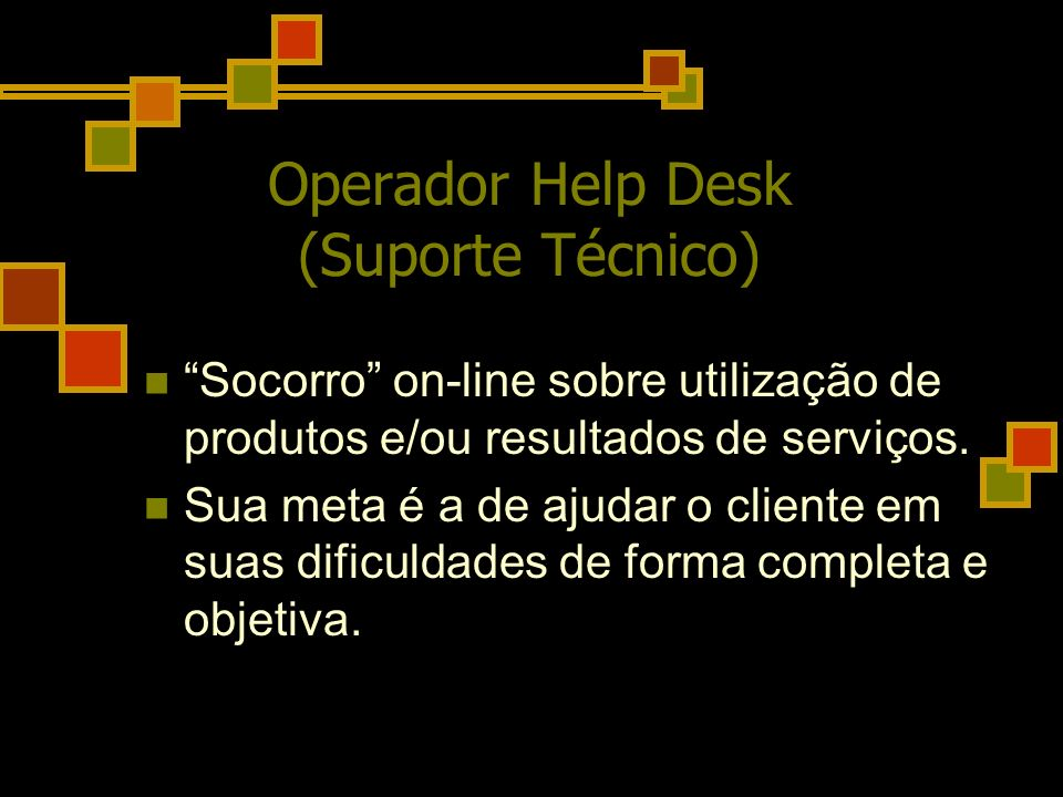 Operador Help Desk (Suporte Técnico)