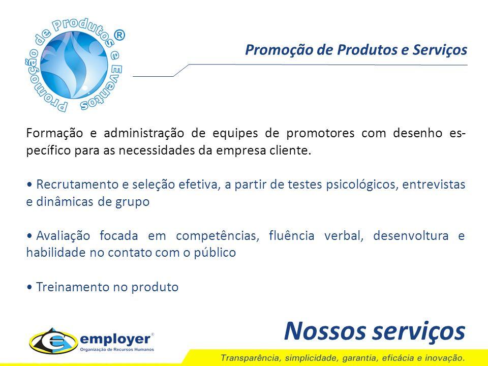 Nossos serviços Promoção de Produtos e Serviços