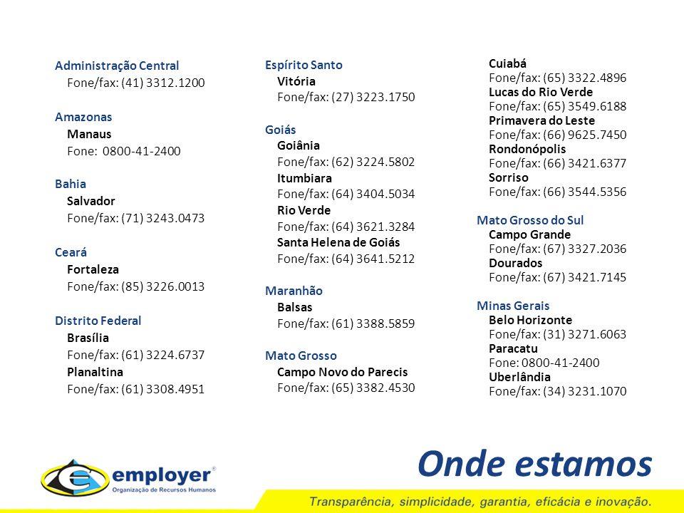 Onde estamos Administração Central Fone/fax: (41) 3312.1200 Amazonas
