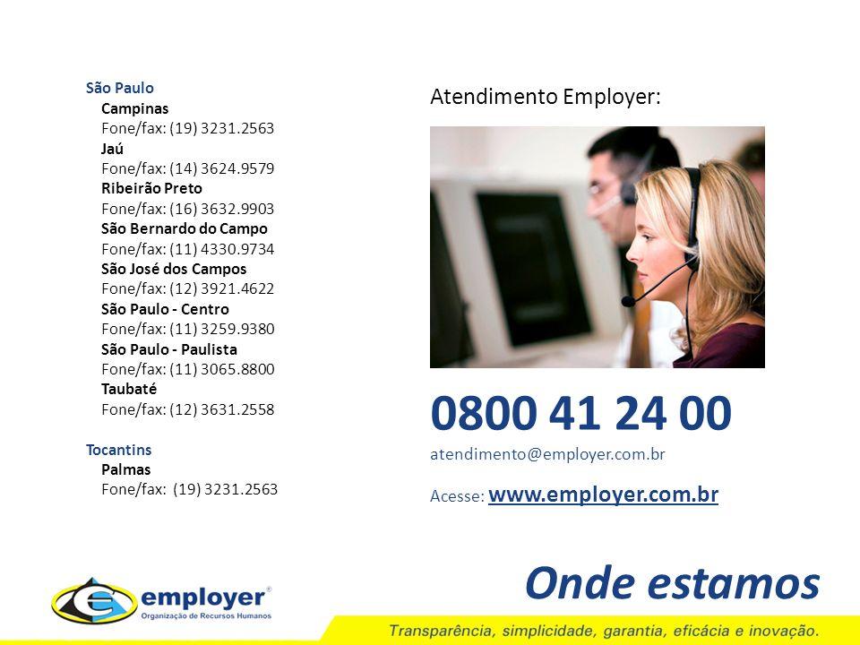 0800 41 24 00 Onde estamos Atendimento Employer: