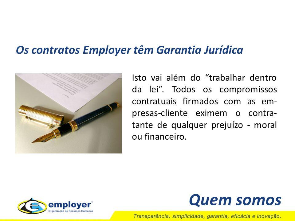 Quem somos Os contratos Employer têm Garantia Jurídica