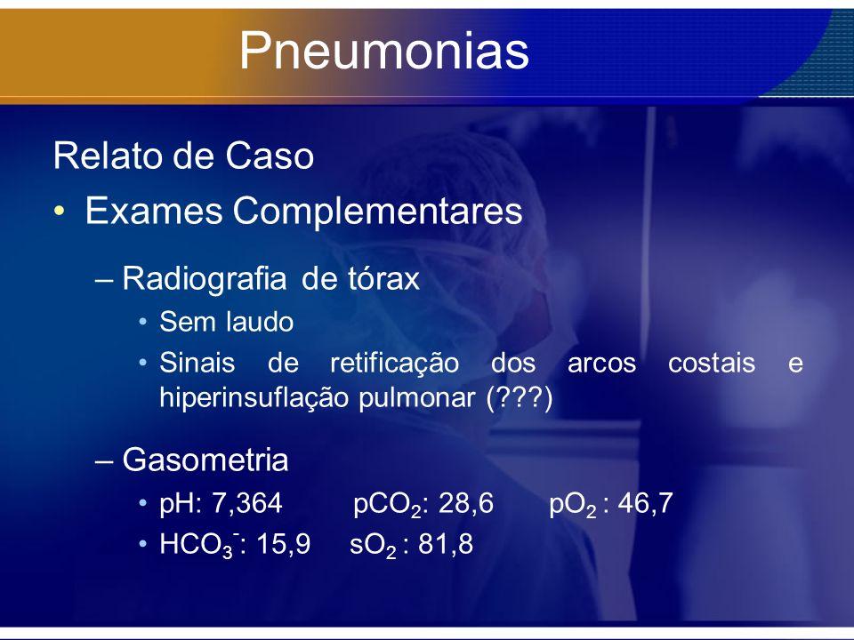 Pneumonias Relato de Caso Exames Complementares Radiografia de tórax