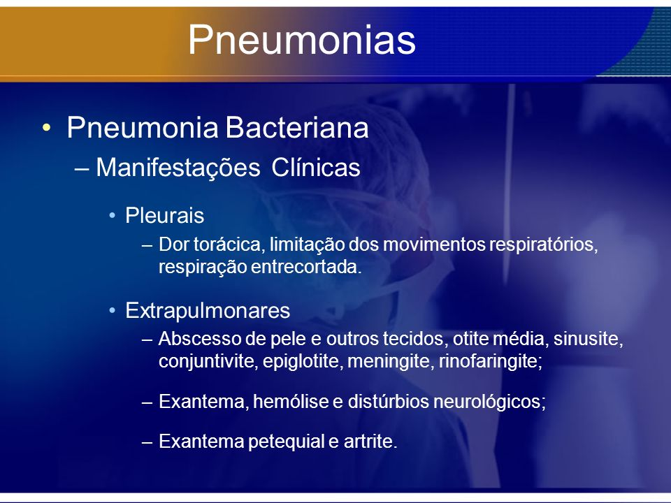 Pneumonias Pneumonia Bacteriana Manifestações Clínicas Pleurais
