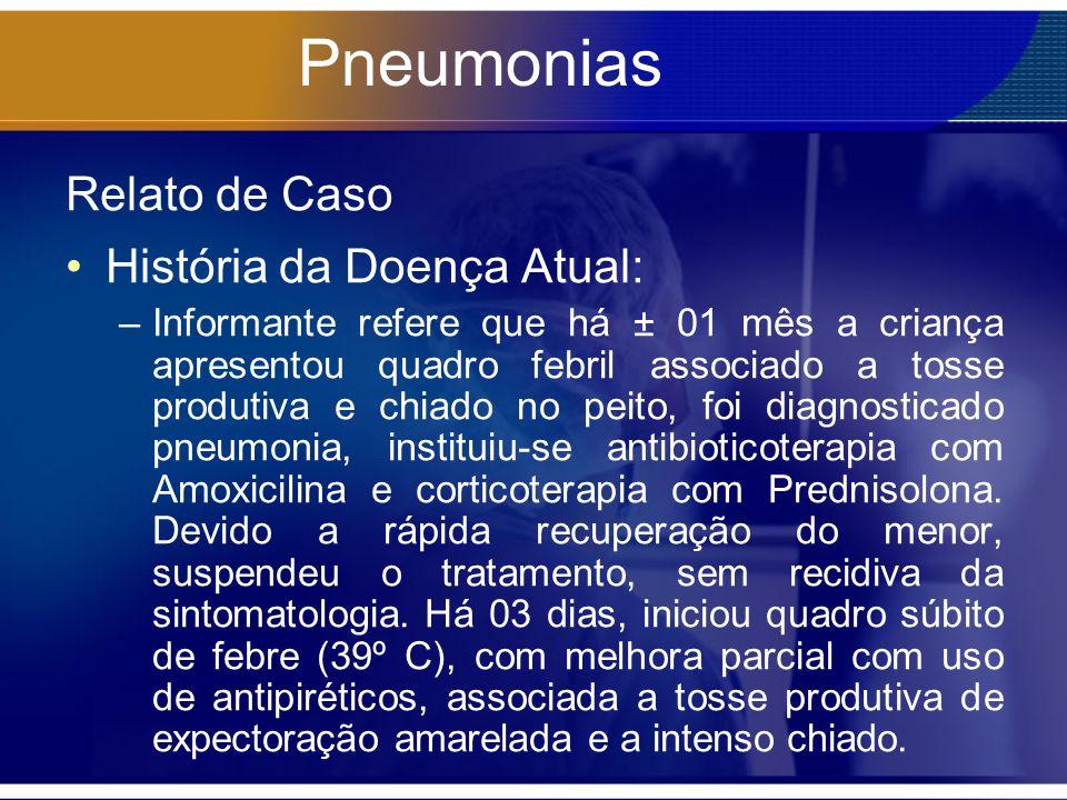 Pneumonias Relato de Caso História da Doença Atual: