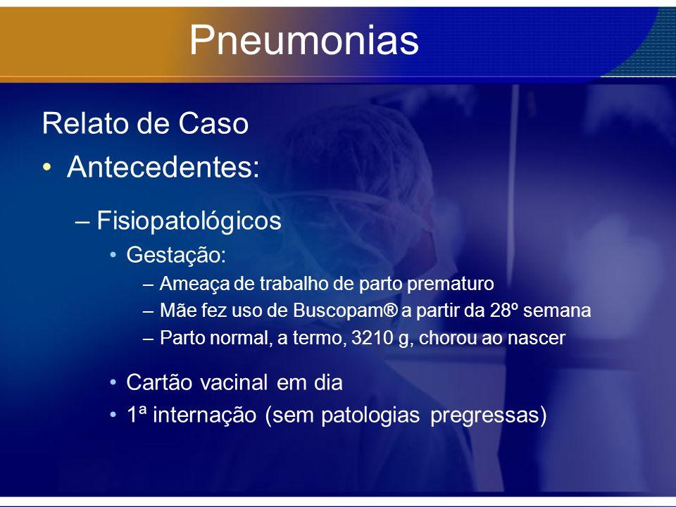 Pneumonias Relato de Caso Antecedentes: Fisiopatológicos Gestação: