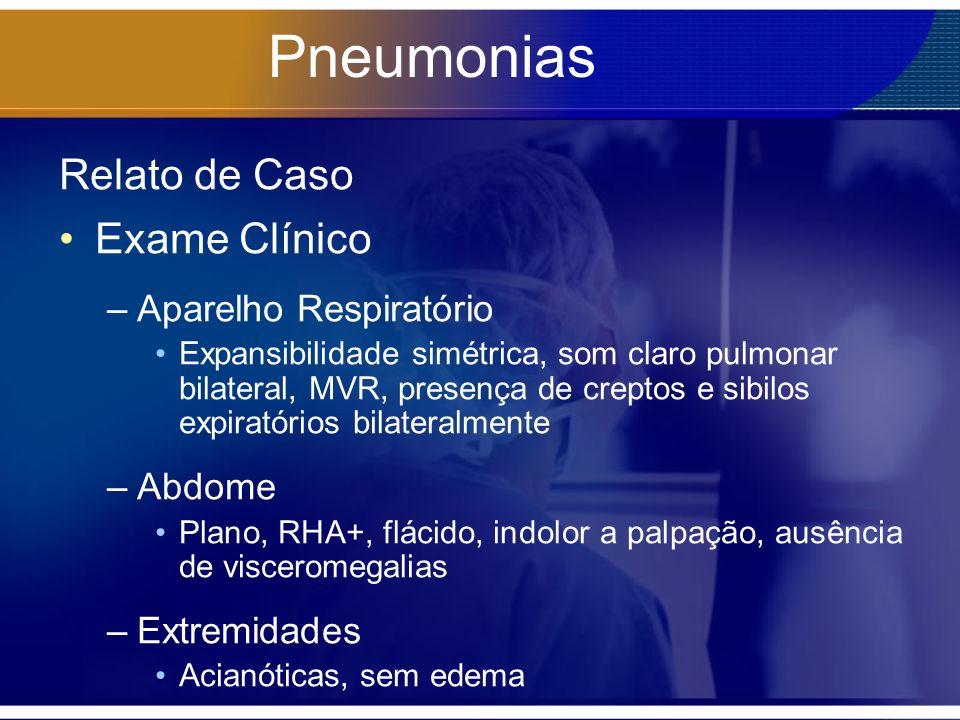Pneumonias Relato de Caso Exame Clínico Aparelho Respiratório Abdome