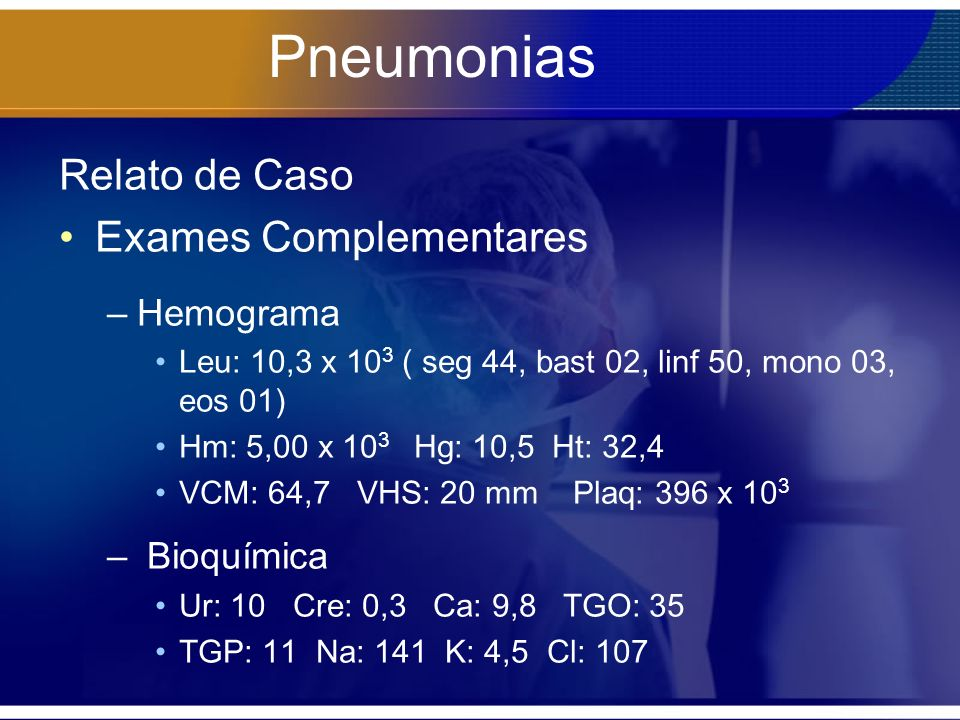 Pneumonias Relato de Caso Exames Complementares Hemograma Bioquímica