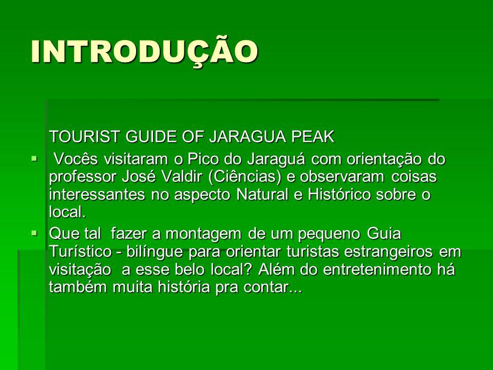INTRODUÇÃO TOURIST GUIDE OF JARAGUA PEAK