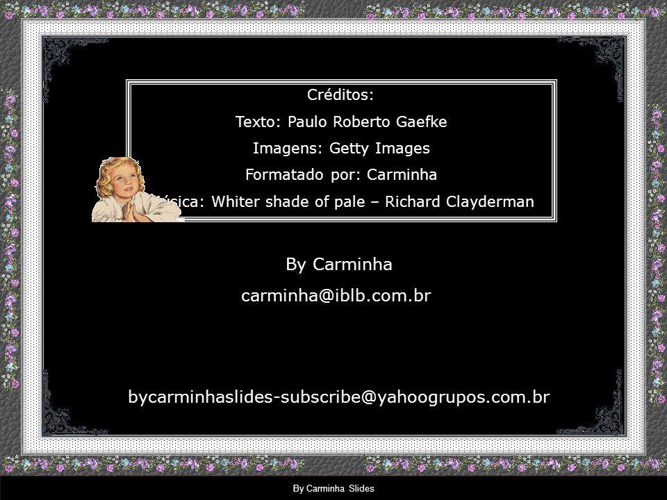 By Carminha carminha@iblb.com.br