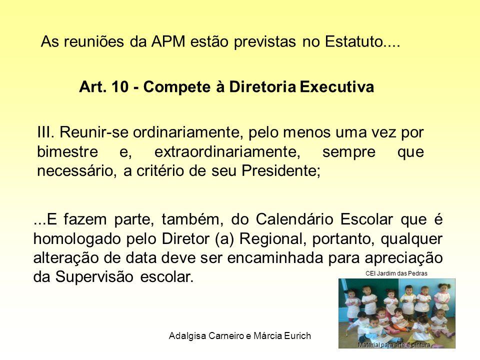 As reuniões da APM estão previstas no Estatuto....
