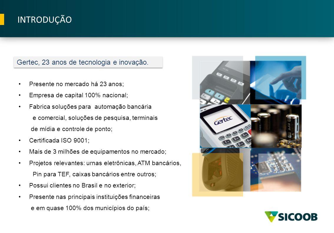 INTRODUÇÃO Gertec, 23 anos de tecnologia e inovação.