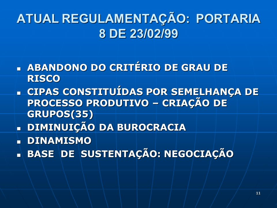 ATUAL REGULAMENTAÇÃO: PORTARIA 8 DE 23/02/99