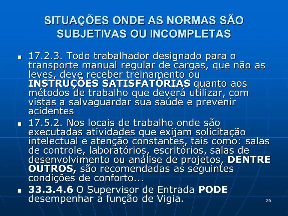 SITUAÇÕES ONDE AS NORMAS SÃO SUBJETIVAS OU INCOMPLETAS