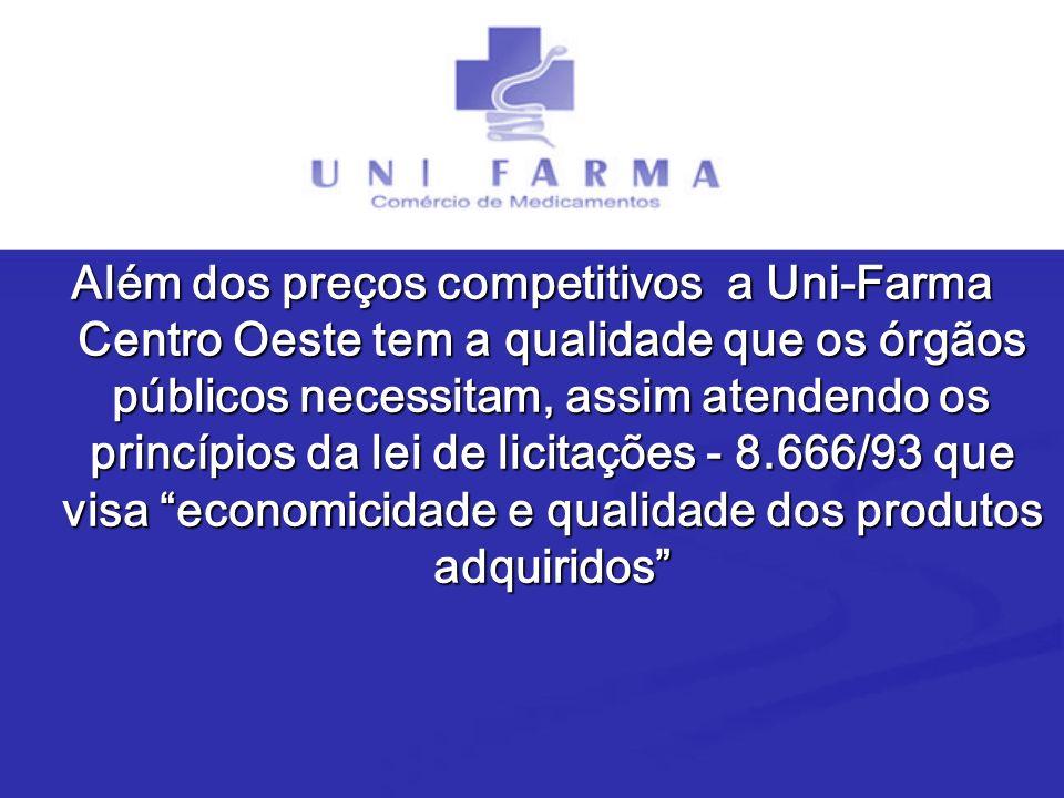 Além dos preços competitivos a Uni-Farma Centro Oeste tem a qualidade que os órgãos públicos necessitam, assim atendendo os princípios da lei de licitações - 8.666/93 que visa economicidade e qualidade dos produtos adquiridos