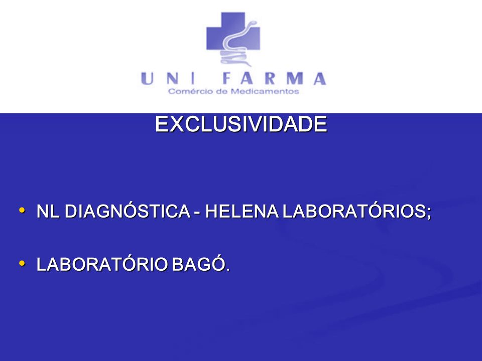 EXCLUSIVIDADE NL DIAGNÓSTICA - HELENA LABORATÓRIOS; LABORATÓRIO BAGÓ.