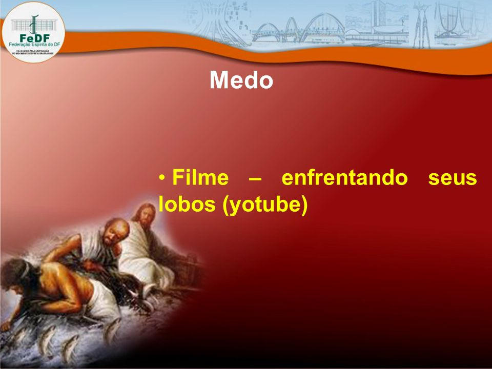 Medo Filme – enfrentando seus lobos (yotube)