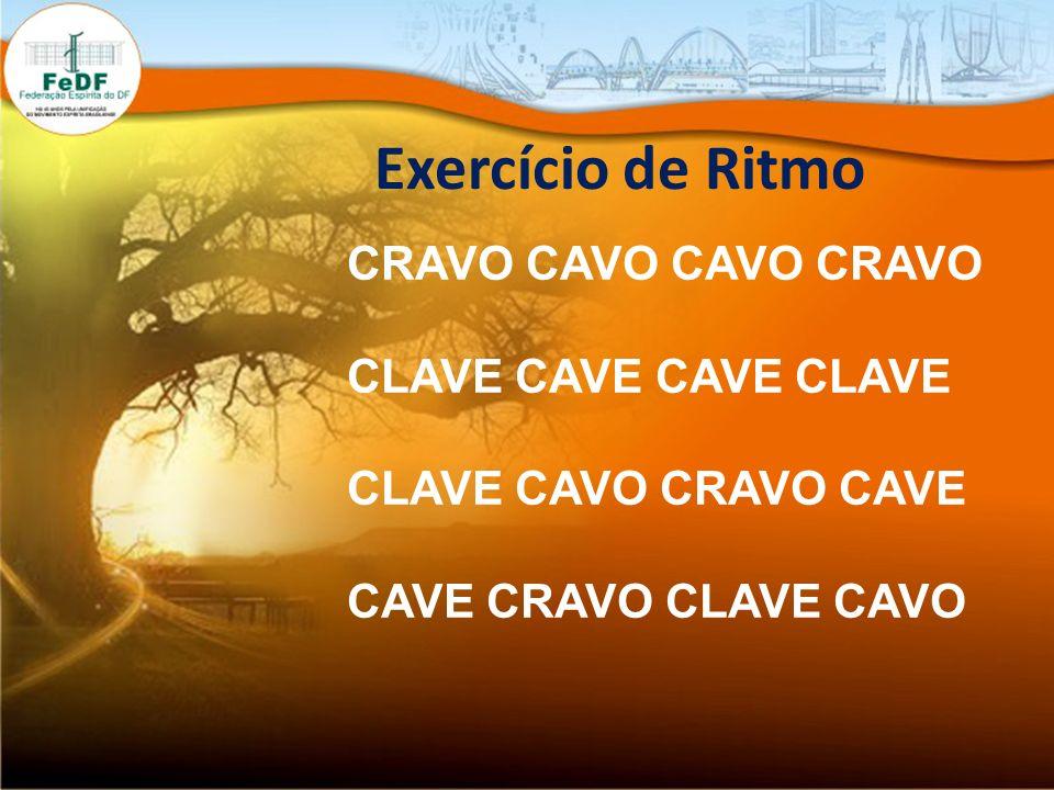 Exercício de Ritmo CRAVO CAVO CAVO CRAVO CLAVE CAVE CAVE CLAVE