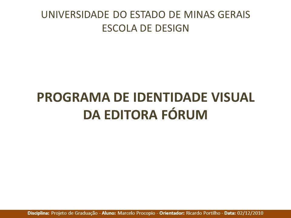 PROGRAMA DE IDENTIDADE VISUAL DA EDITORA FÓRUM