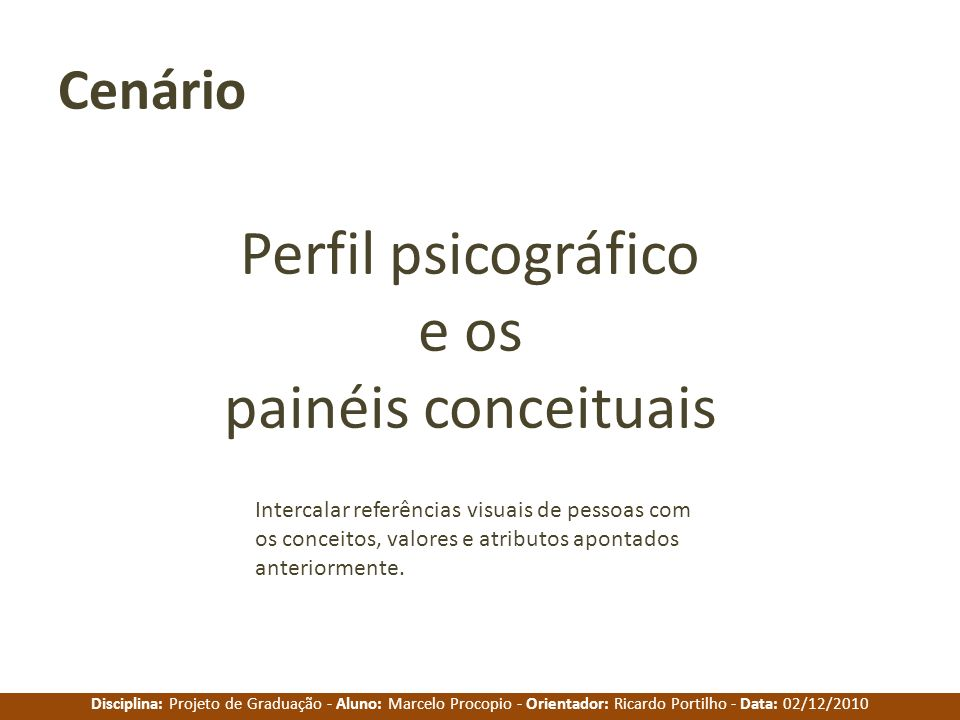 Perfil psicográfico e os painéis conceituais Cenário