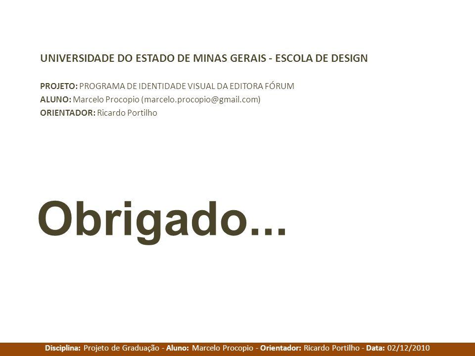 Obrigado... UNIVERSIDADE DO ESTADO DE MINAS GERAIS - ESCOLA DE DESIGN