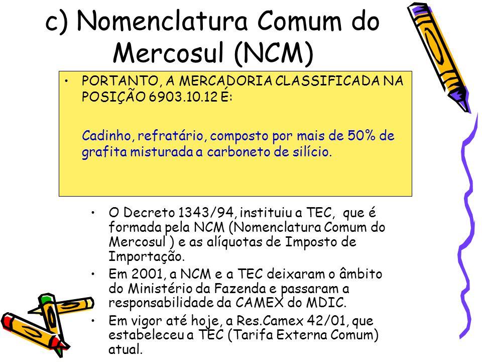 c) Nomenclatura Comum do Mercosul (NCM)