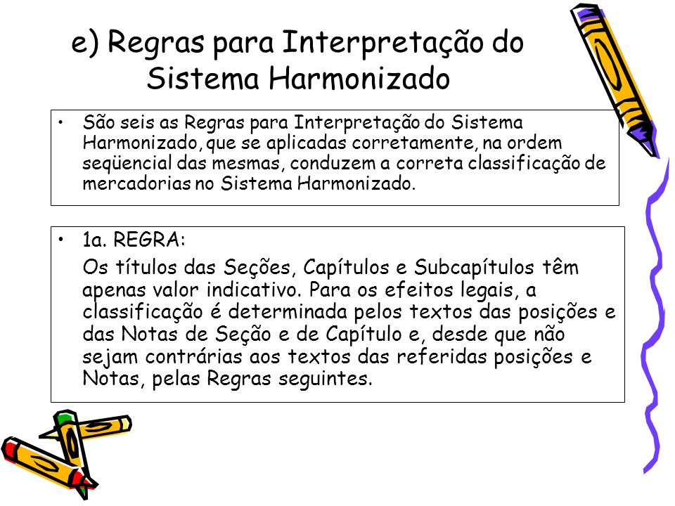e) Regras para Interpretação do Sistema Harmonizado