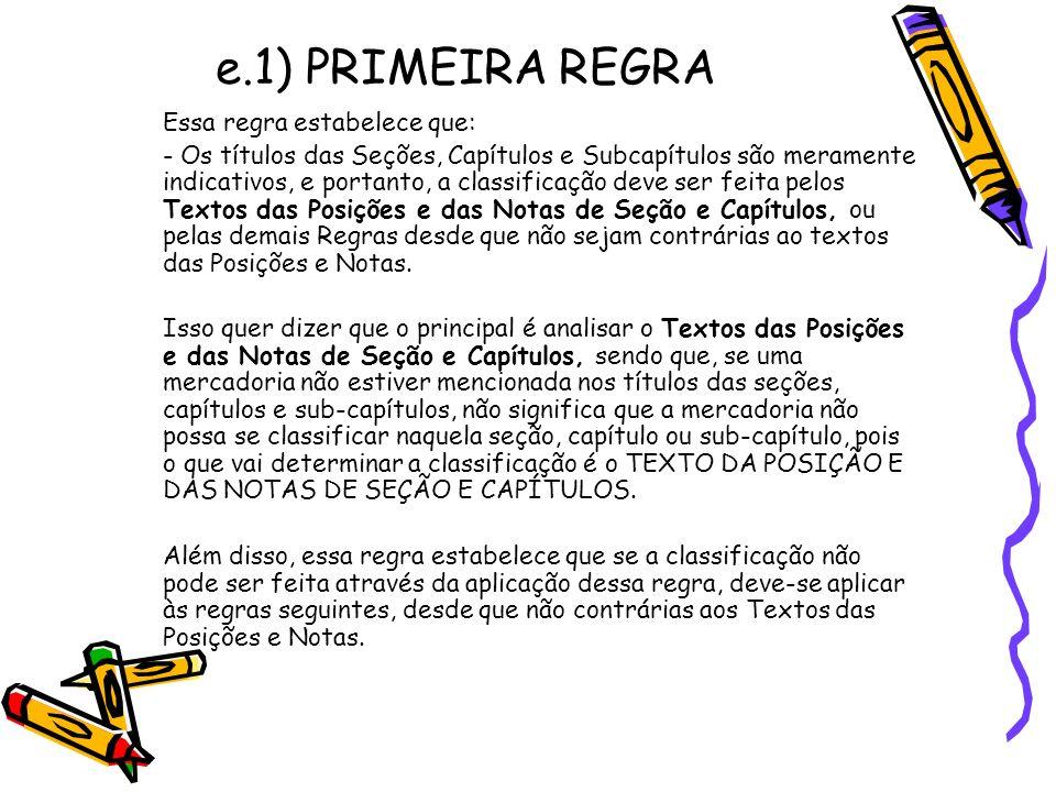 e.1) PRIMEIRA REGRA Essa regra estabelece que: