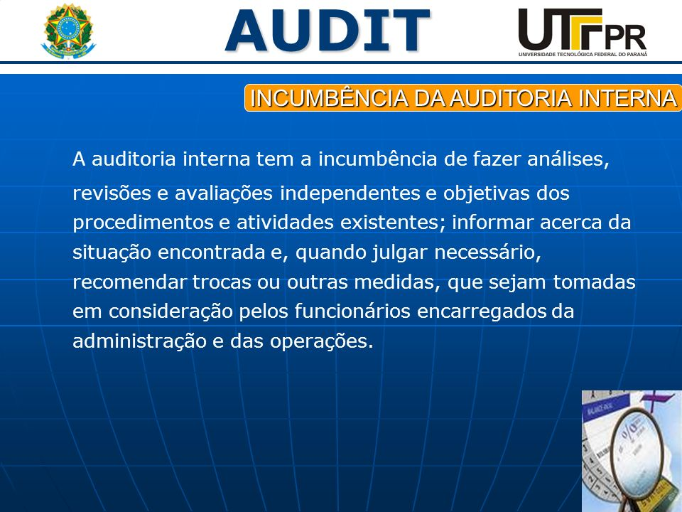 INCUMBÊNCIA DA AUDITORIA INTERNA