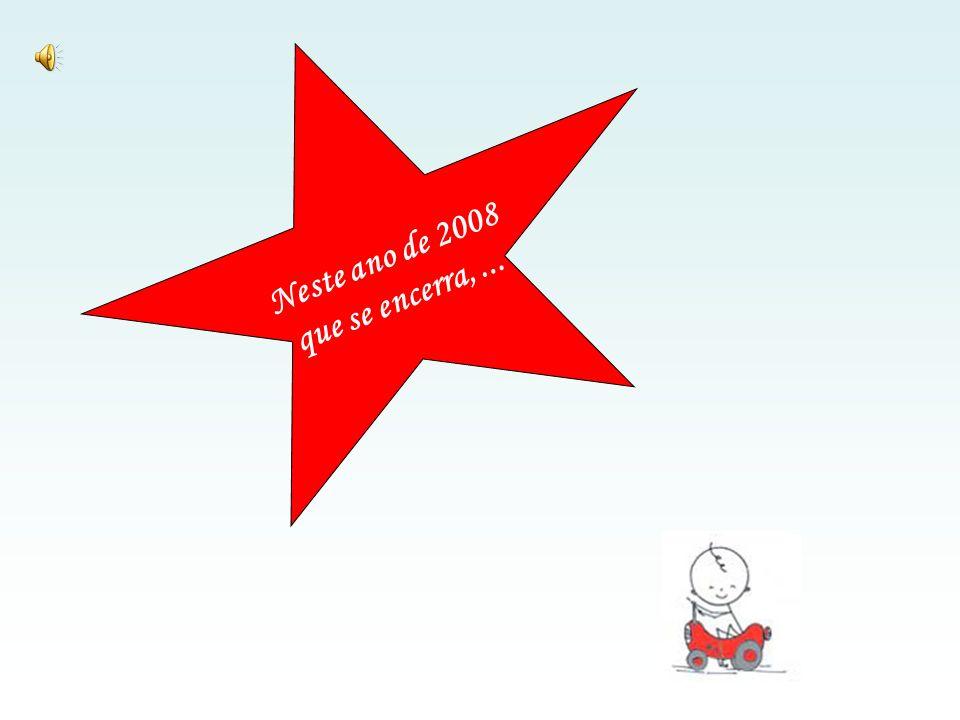 Neste ano de 2008 que se encerra, ...