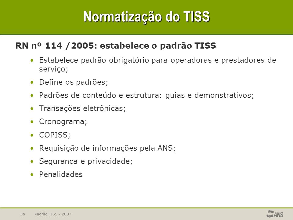 Normatização do TISS RN nº 114 /2005: estabelece o padrão TISS