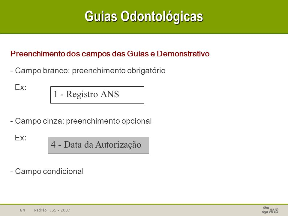 Guias Odontológicas 1 - Registro ANS 4 - Data da Autorização