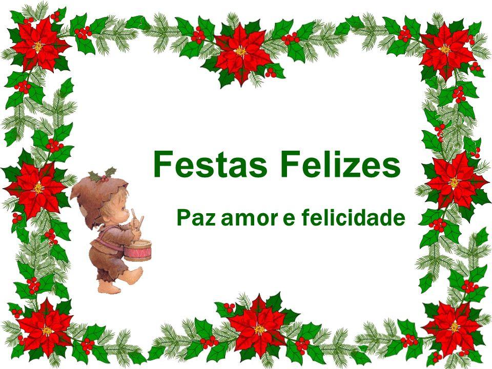 Festas Felizes Paz amor e felicidade