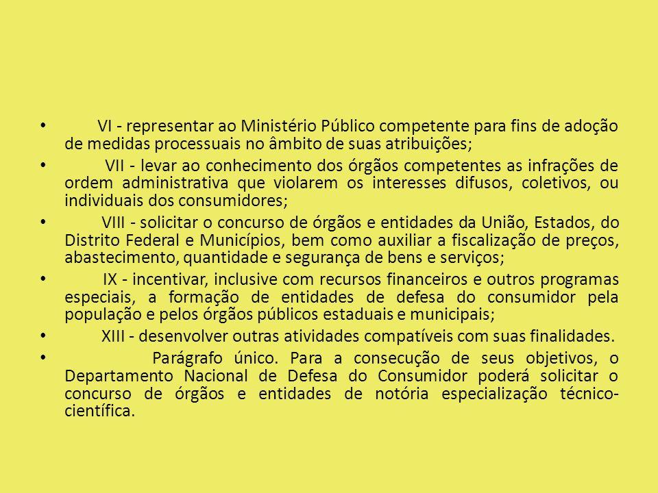 VI - representar ao Ministério Público competente para fins de adoção de medidas processuais no âmbito de suas atribuições;