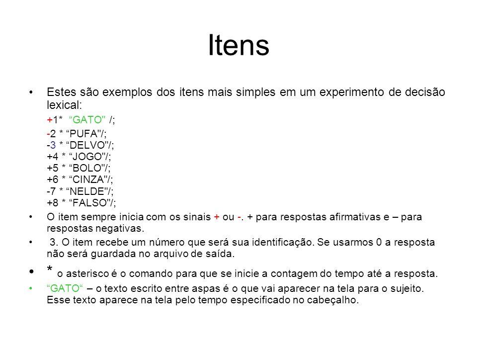Itens Estes são exemplos dos itens mais simples em um experimento de decisão lexical: +1* GATO /;