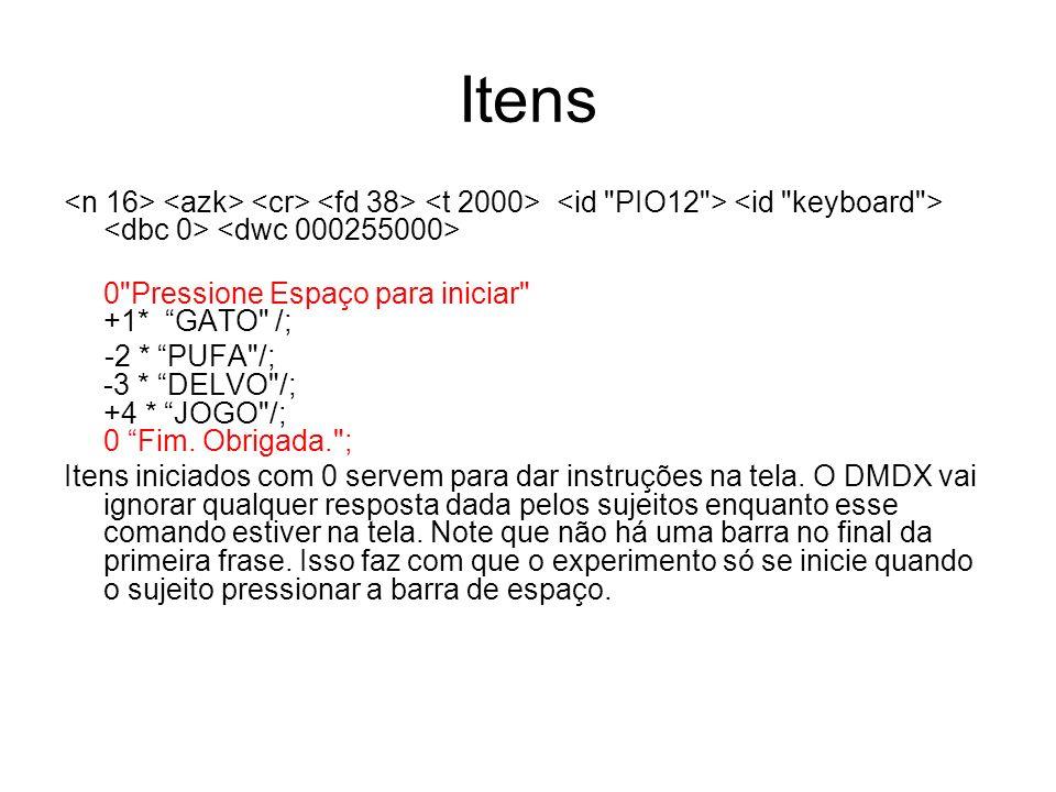 Itens <n 16> <azk> <cr> <fd 38> <t 2000> <id PIO12 > <id keyboard > <dbc 0> <dwc 000255000> 0 Pressione Espaço para iniciar +1* GATO /;