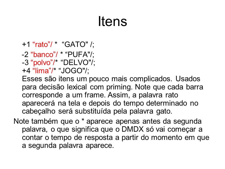 Itens +1 rato / * GATO /;