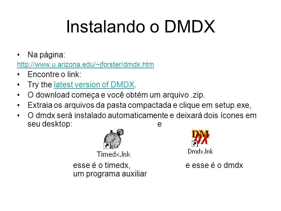 Instalando o DMDX Na página: Encontre o link: