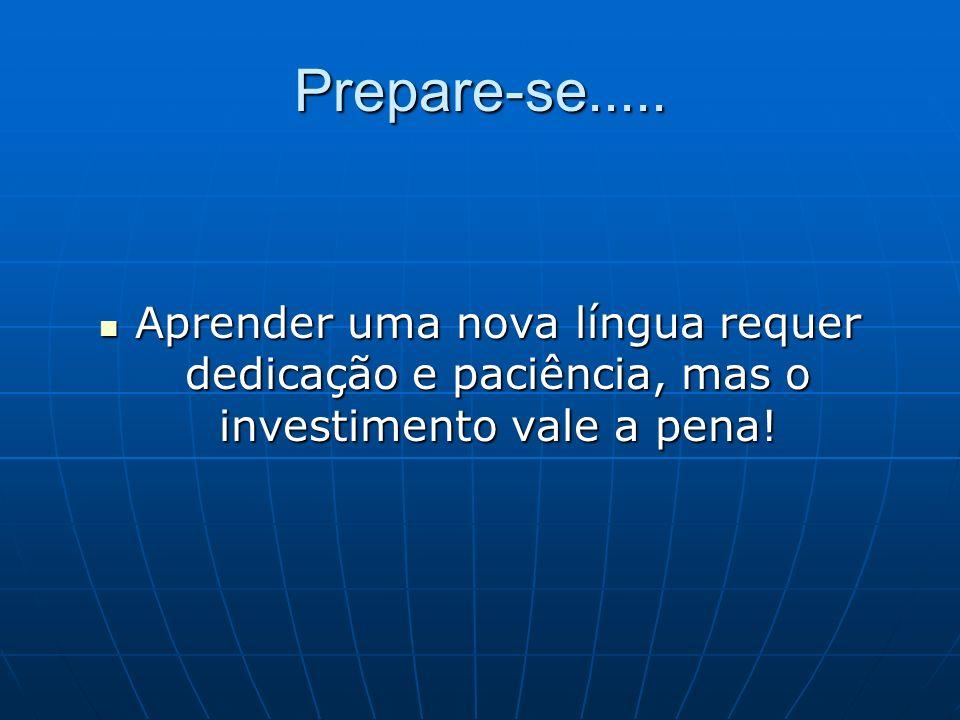 Prepare-se.....