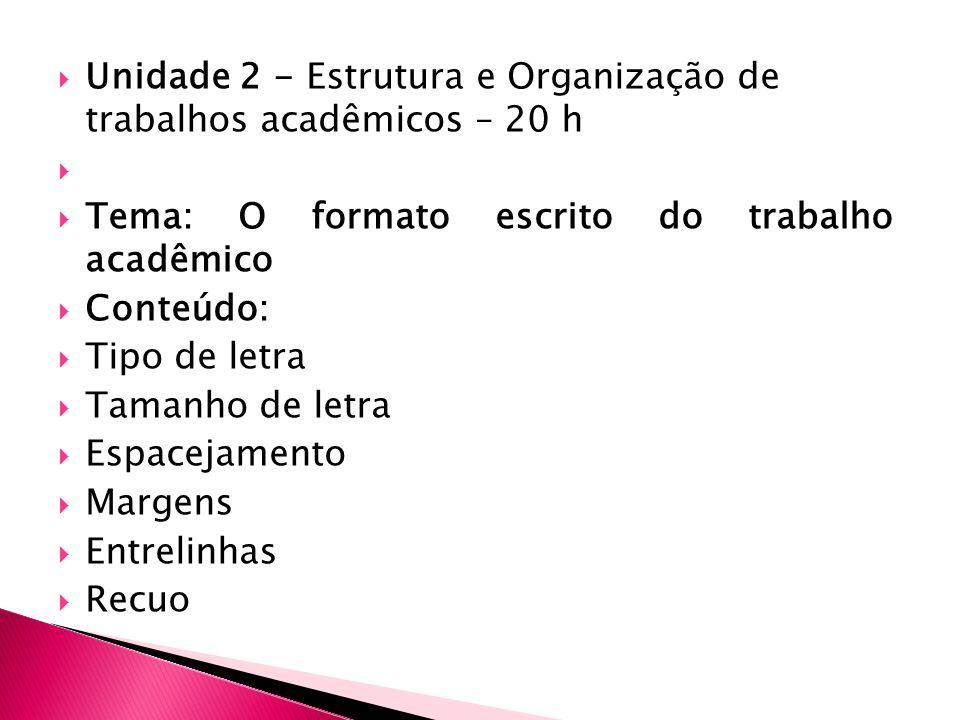 Unidade 2 - Estrutura e Organização de trabalhos acadêmicos – 20 h