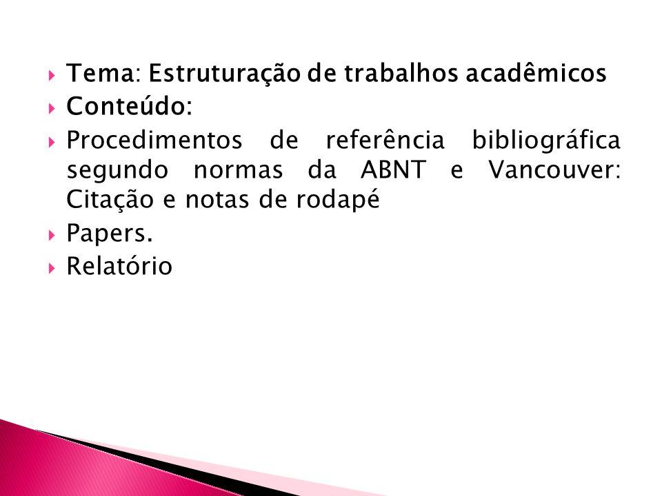 Tema: Estruturação de trabalhos acadêmicos