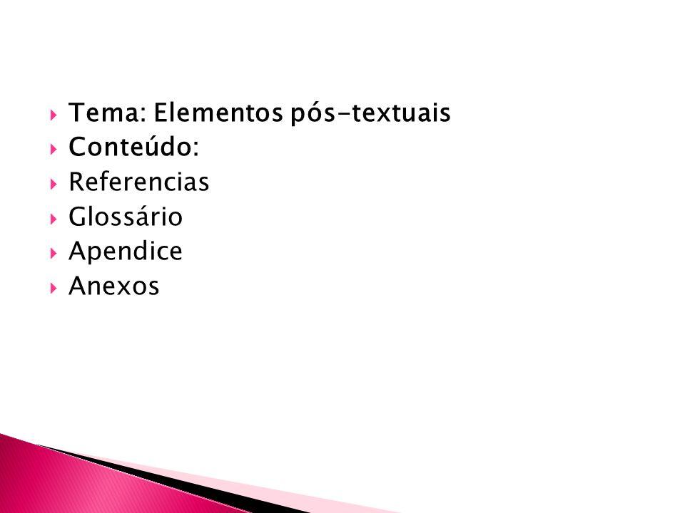 Tema: Elementos pós-textuais