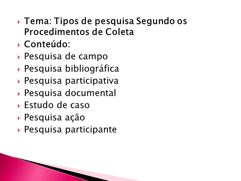 Tema: Tipos de pesquisa Segundo os Procedimentos de Coleta