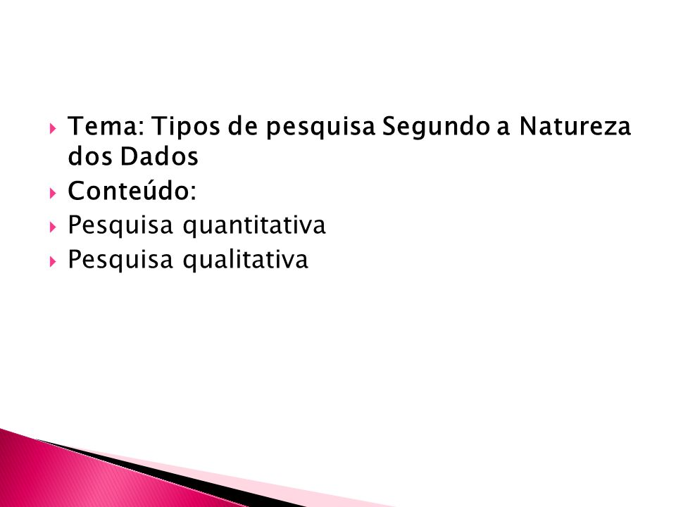 Tema: Tipos de pesquisa Segundo a Natureza dos Dados