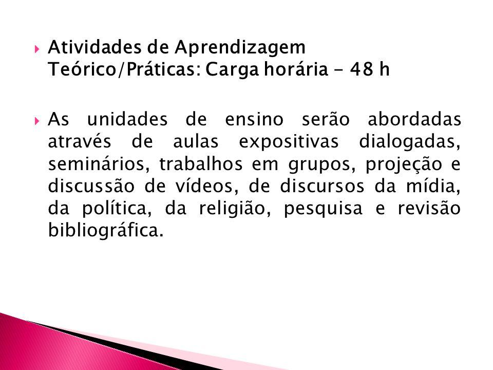 Atividades de Aprendizagem Teórico/Práticas: Carga horária - 48 h